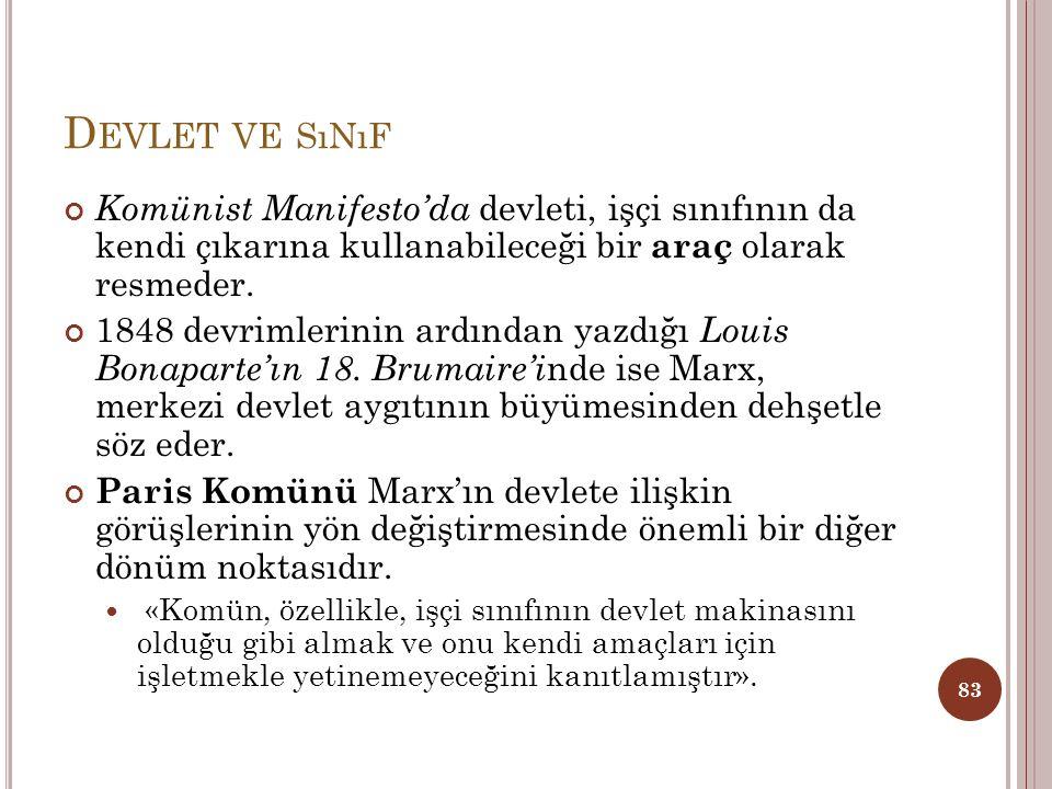 Devlet ve sınıf Komünist Manifesto'da devleti, işçi sınıfının da kendi çıkarına kullanabileceği bir araç olarak resmeder.