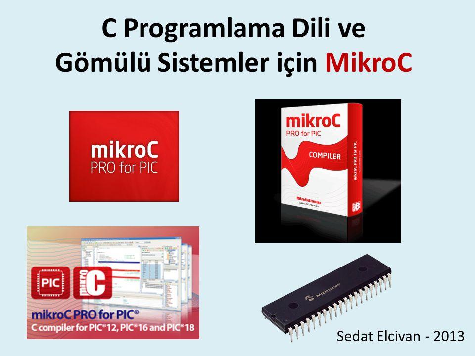 C Programlama Dili ve Gömülü Sistemler için MikroC