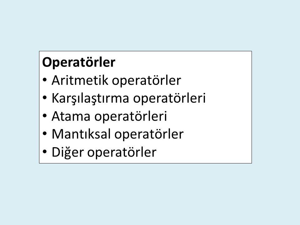 Operatörler Aritmetik operatörler. Karşılaştırma operatörleri. Atama operatörleri. Mantıksal operatörler.