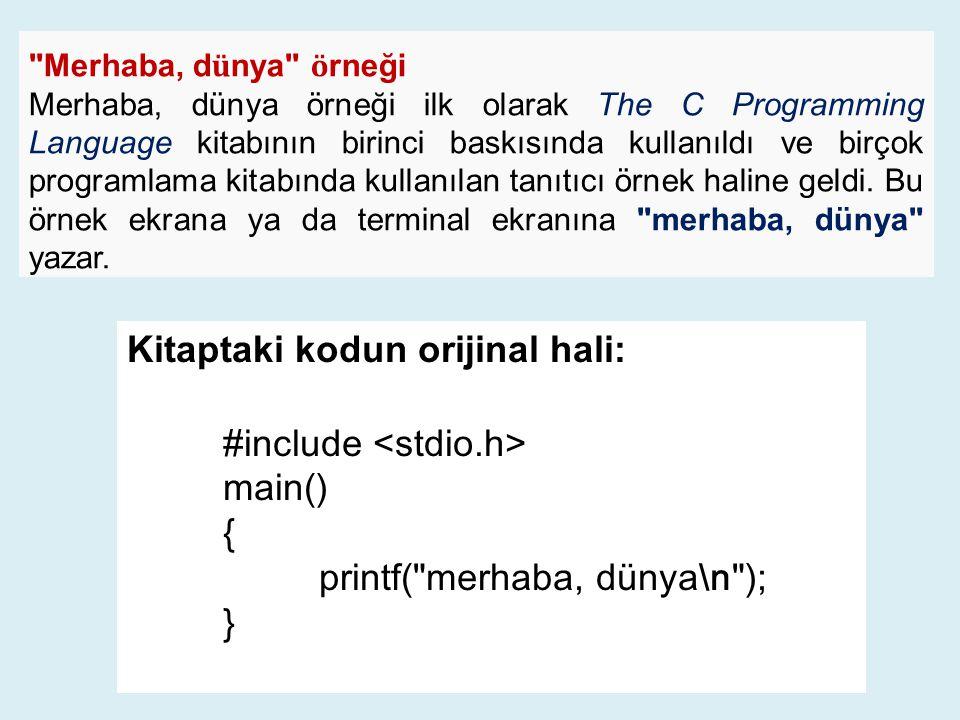 Kitaptaki kodun orijinal hali: #include <stdio.h> main() {