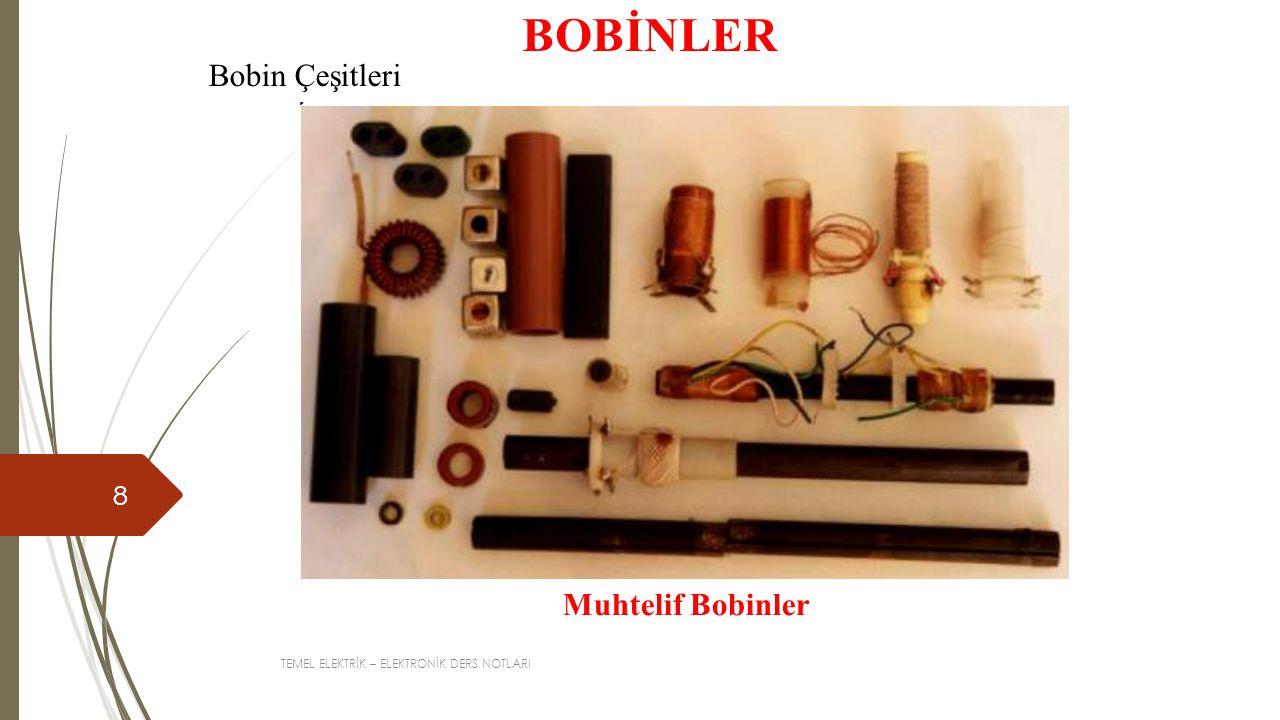 BOBİNLER Bobin Çeşitleri Muhtelif Bobinler
