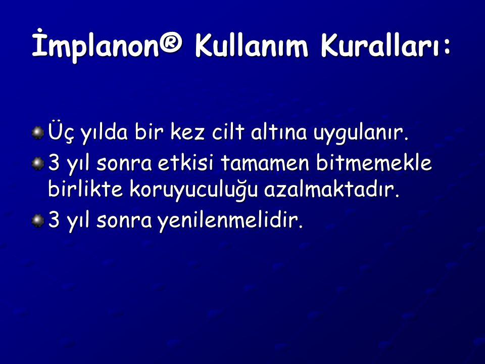 İmplanon® Kullanım Kuralları: