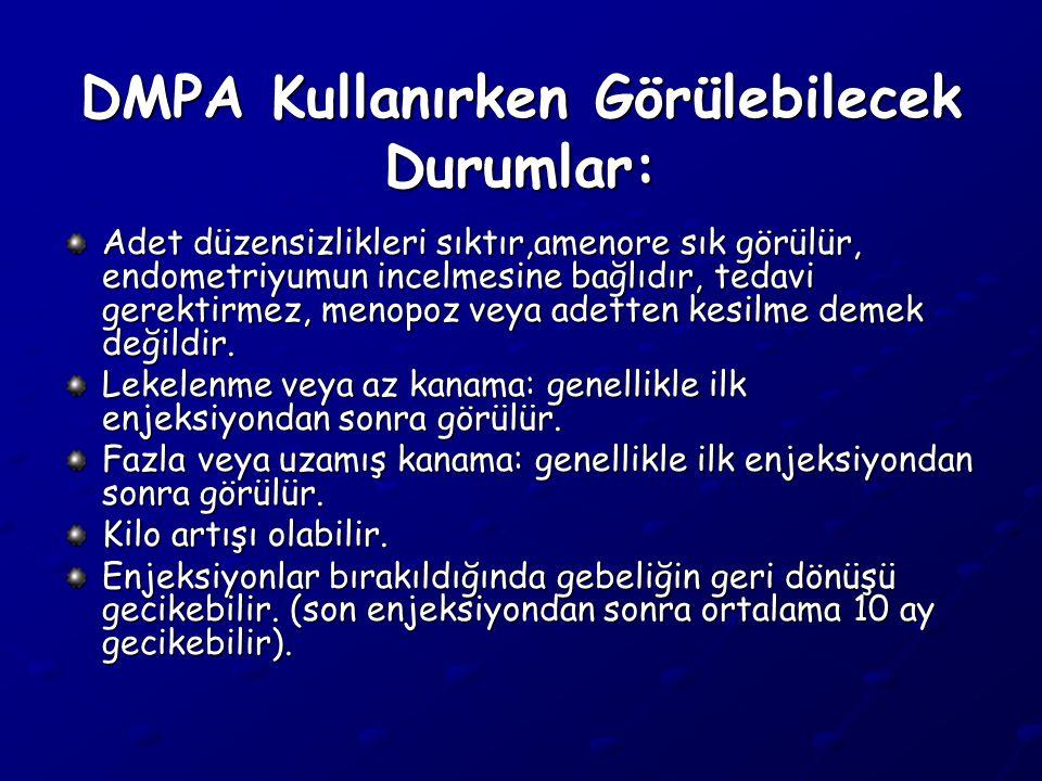 DMPA Kullanırken Görülebilecek Durumlar: