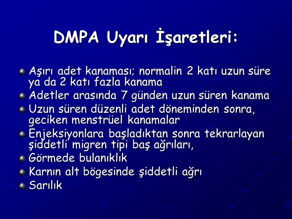DMPA Uyarı İşaretleri: