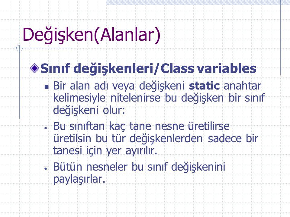 Değişken(Alanlar) Sınıf değişkenleri/Class variables