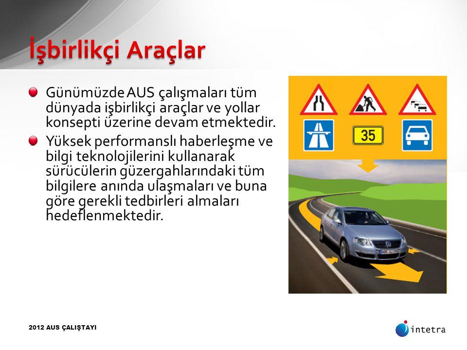 İşbirlikçi Araçlar Günümüzde AUS çalışmaları tüm dünyada işbirlikçi araçlar ve yollar konsepti üzerine devam etmektedir.