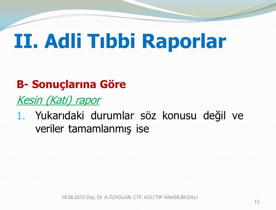 19.08.2012 Doç. Dr. A.ÖZASLAN: CTF. ADLİ TIP ANABİLİM DALI.