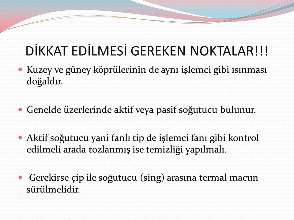DİKKAT EDİLMESİ GEREKEN NOKTALAR!!!