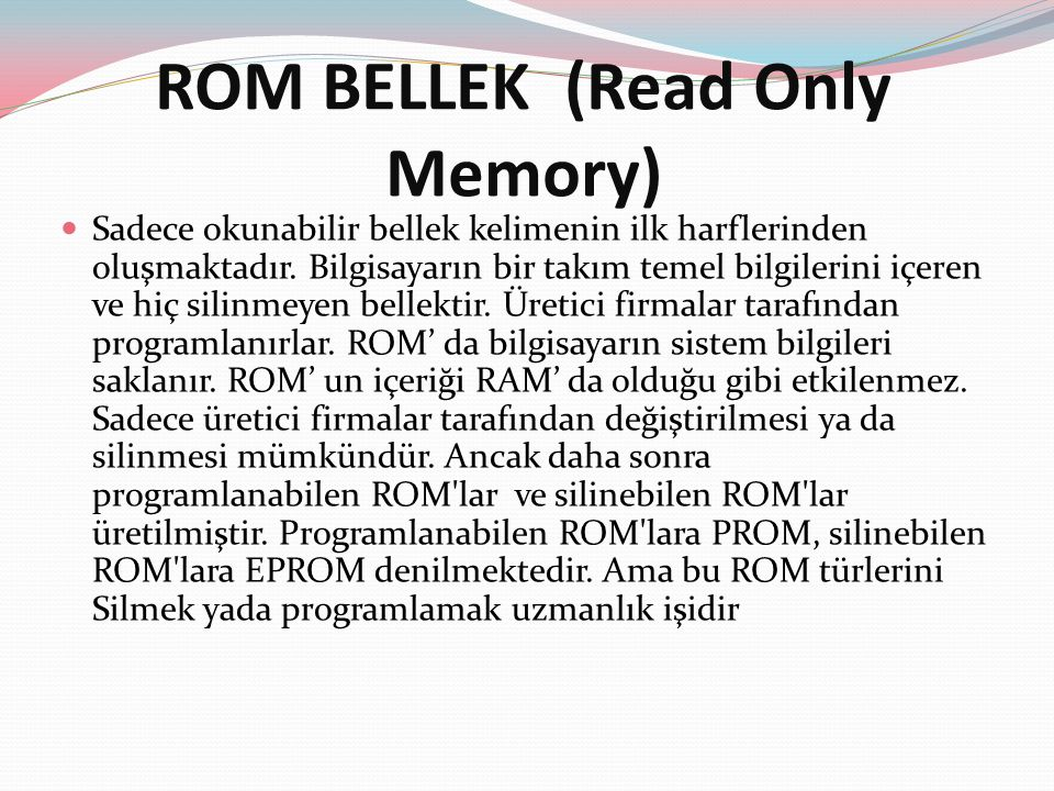 ROM BELLEK (Read Only Memory)