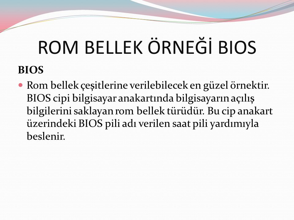 ROM BELLEK ÖRNEĞİ BIOS BIOS