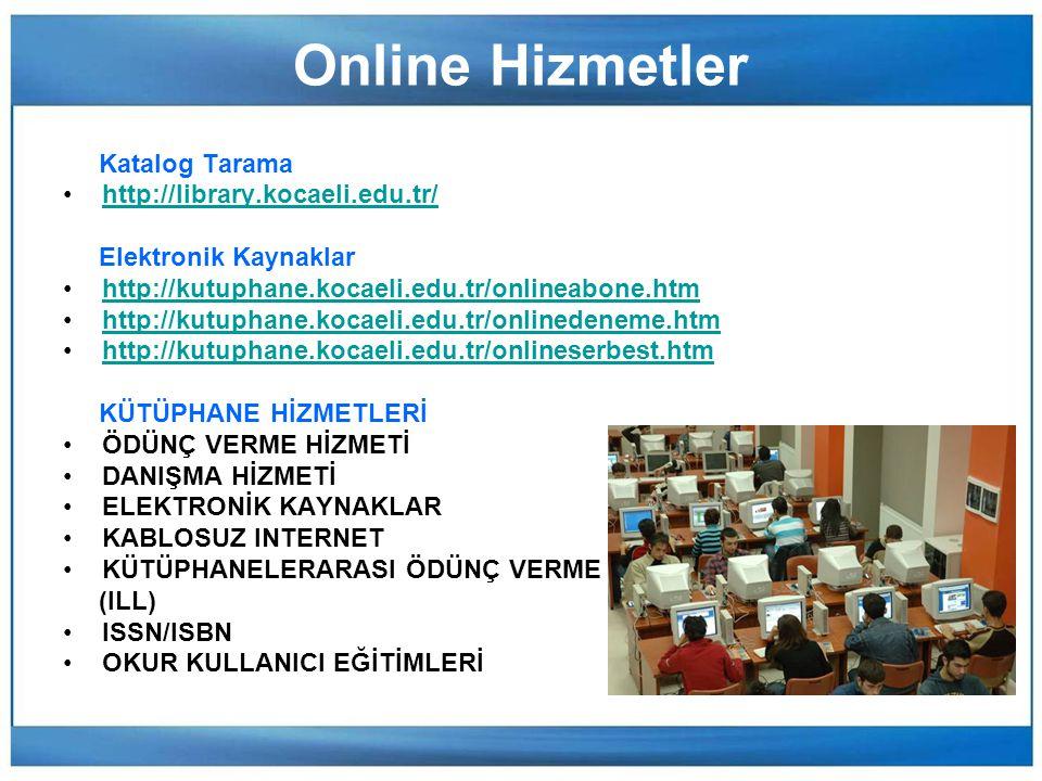 Online Hizmetler Katalog Tarama http://library.kocaeli.edu.tr/