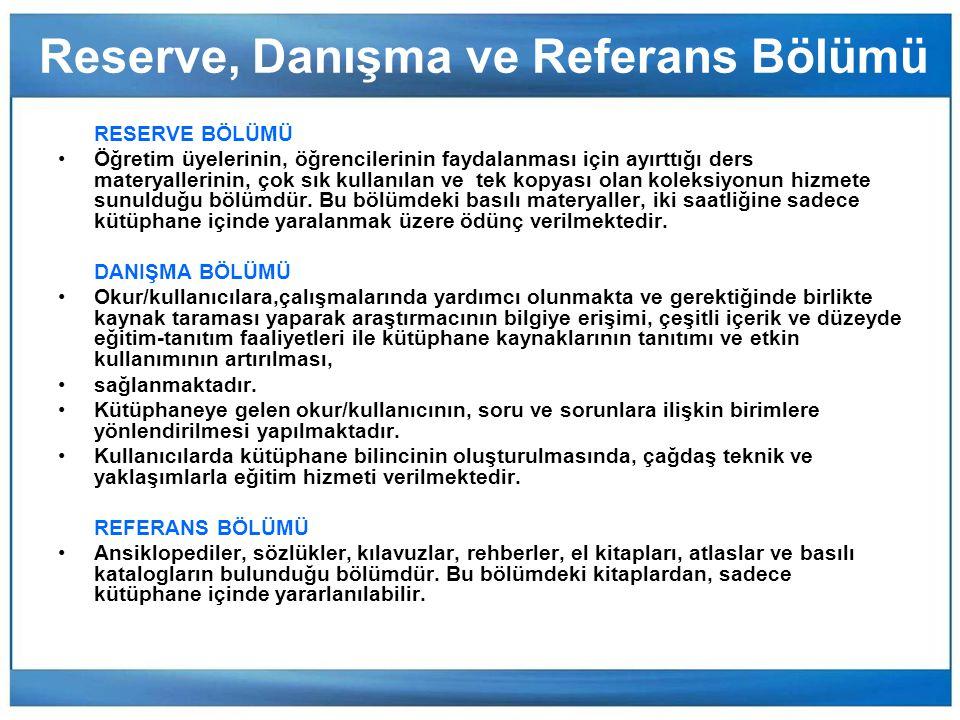 Reserve, Danışma ve Referans Bölümü