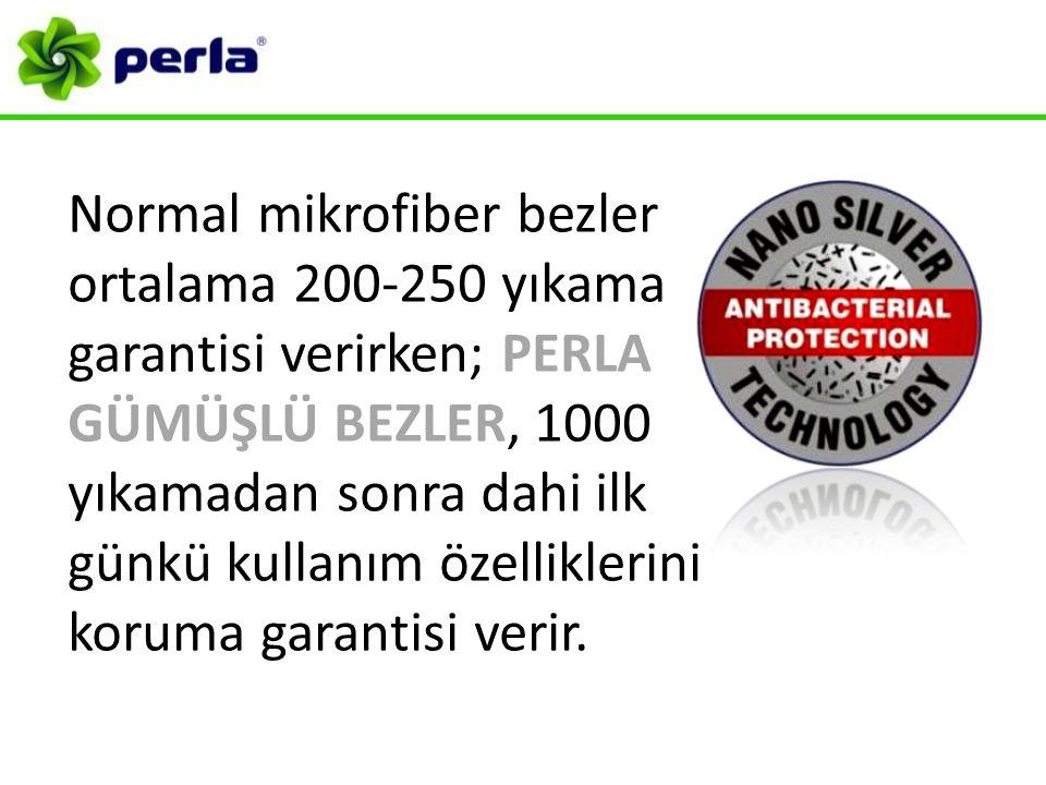 Normal mikrofiber bezler ortalama 200-250 yıkama garantisi verirken; PERLA GÜMÜŞLÜ BEZLER, 1000 yıkamadan sonra dahi ilk günkü kullanım özelliklerini koruma garantisi verir.