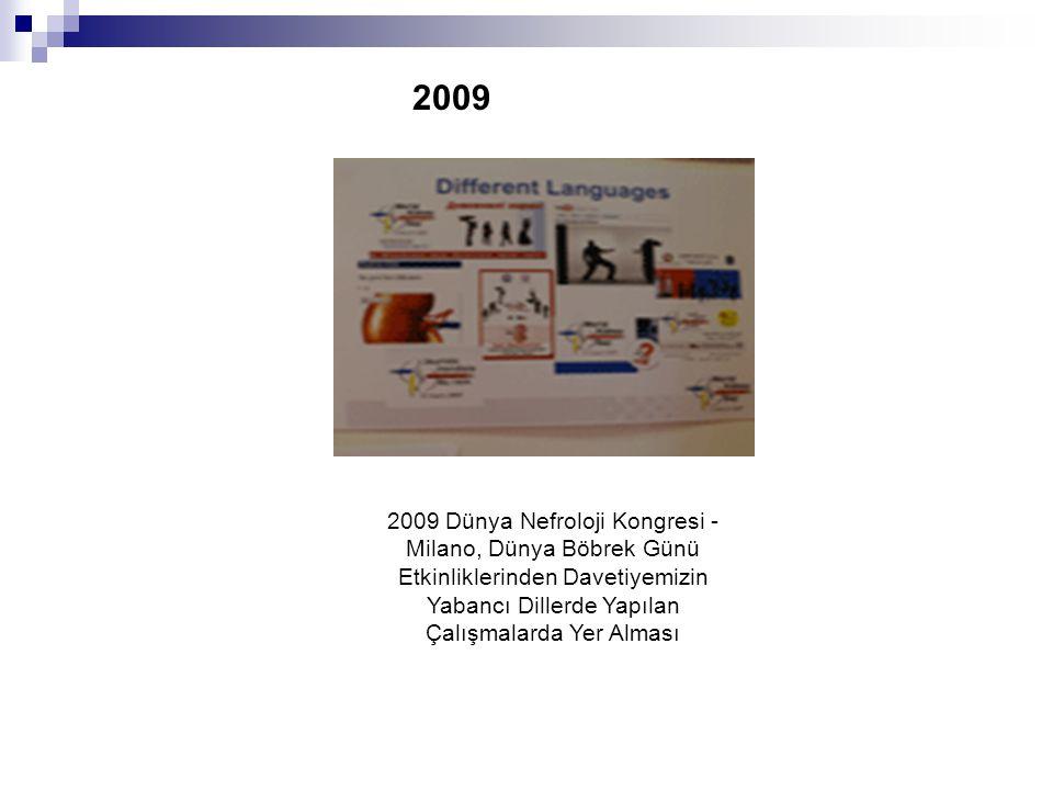 2009 2009 Dünya Nefroloji Kongresi - Milano, Dünya Böbrek Günü Etkinliklerinden Davetiyemizin Yabancı Dillerde Yapılan Çalışmalarda Yer Alması.