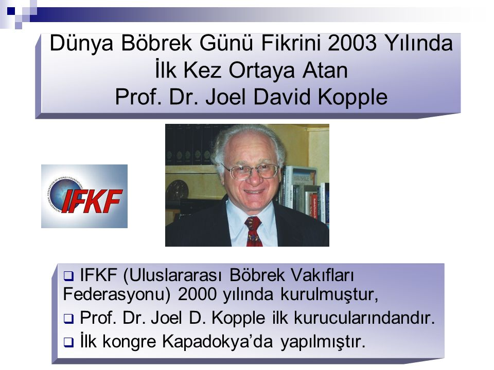 Dünya Böbrek Günü Fikrini 2003 Yılında İlk Kez Ortaya Atan Prof. Dr