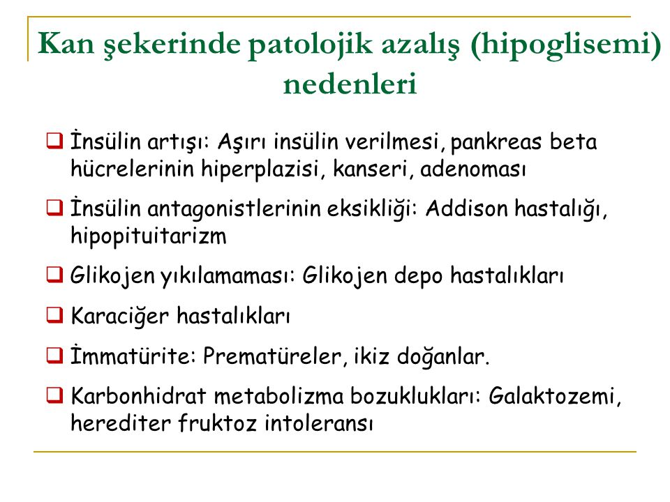 Kan şekerinde patolojik azalış (hipoglisemi) nedenleri