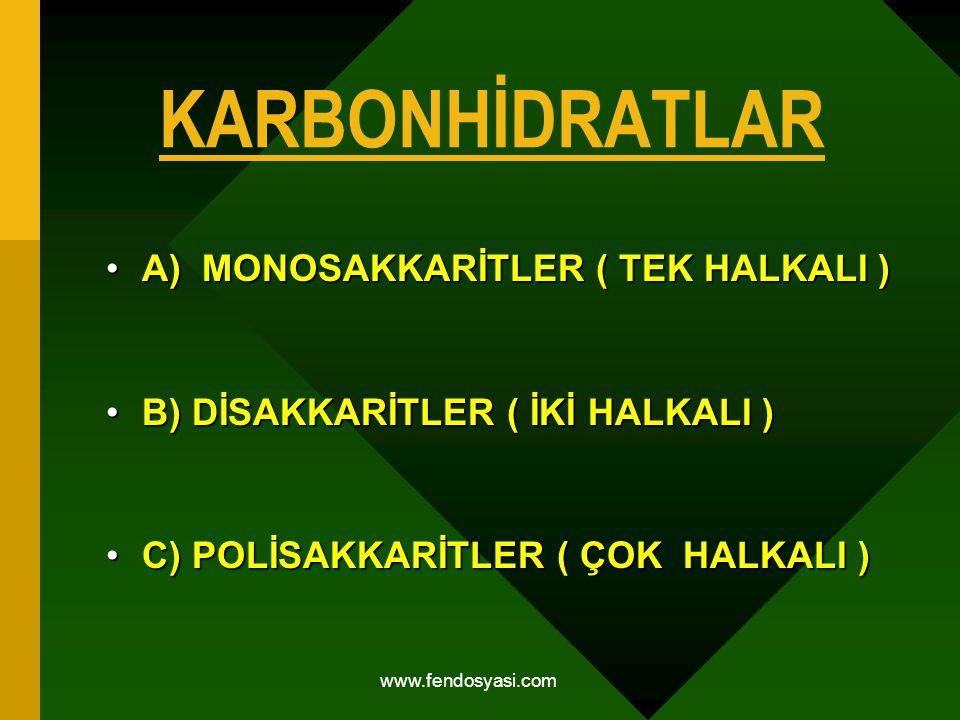 KARBONHİDRATLAR A) MONOSAKKARİTLER ( TEK HALKALI )