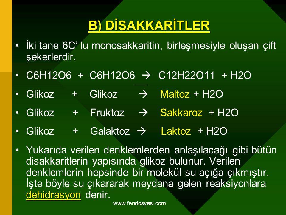 B) DİSAKKARİTLER İki tane 6C' lu monosakkaritin, birleşmesiyle oluşan çift şekerlerdir. C6H12O6 + C6H12O6  C12H22O11 + H2O.