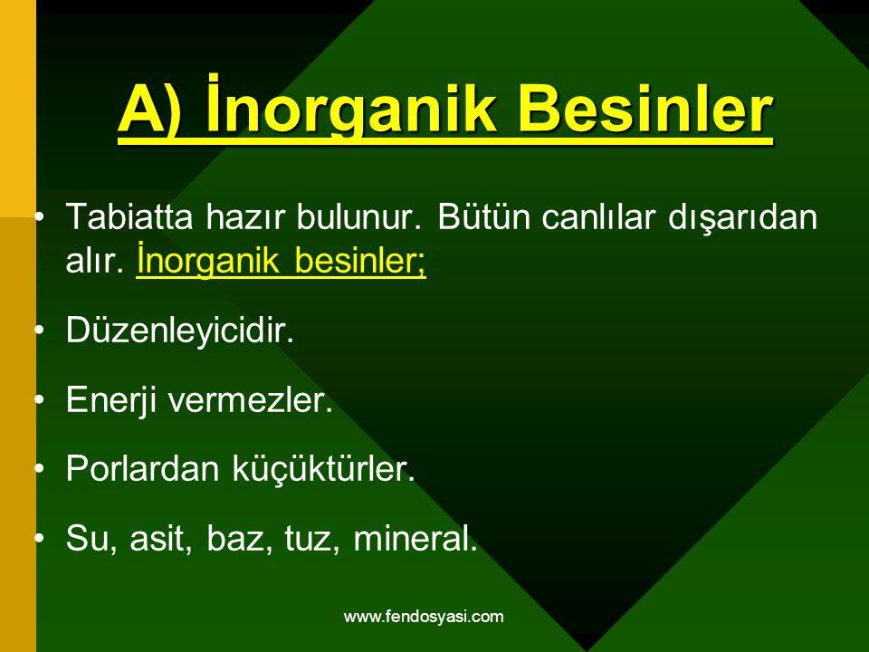 A) İnorganik Besinler Tabiatta hazır bulunur. Bütün canlılar dışarıdan alır. İnorganik besinler; Düzenleyicidir.