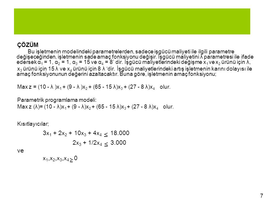3x1 + 2x2 + 10x3 + 4x4 ≤ 18.000 2x3 + 1/2x4 ≤ 3.000 ve ÇÖZÜM