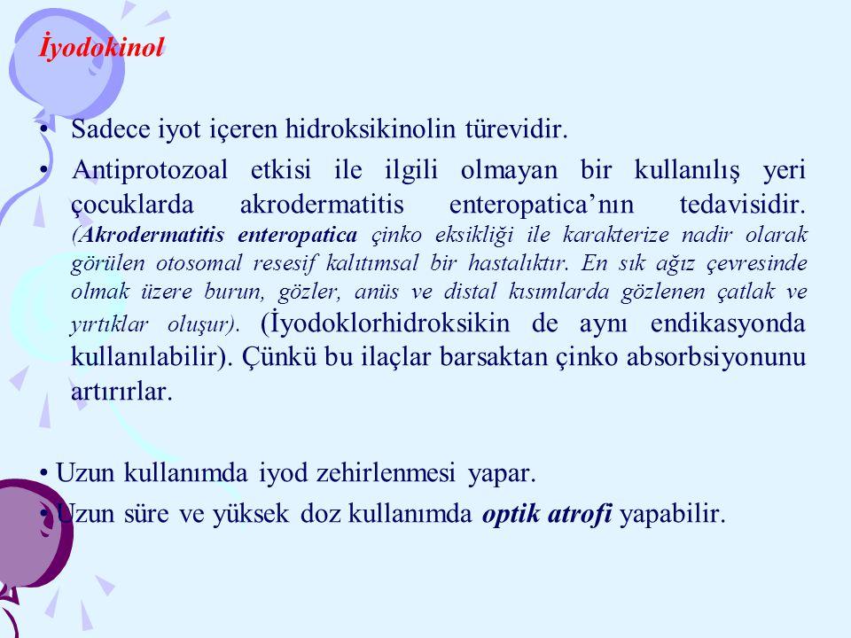 İyodokinol • Sadece iyot içeren hidroksikinolin türevidir.