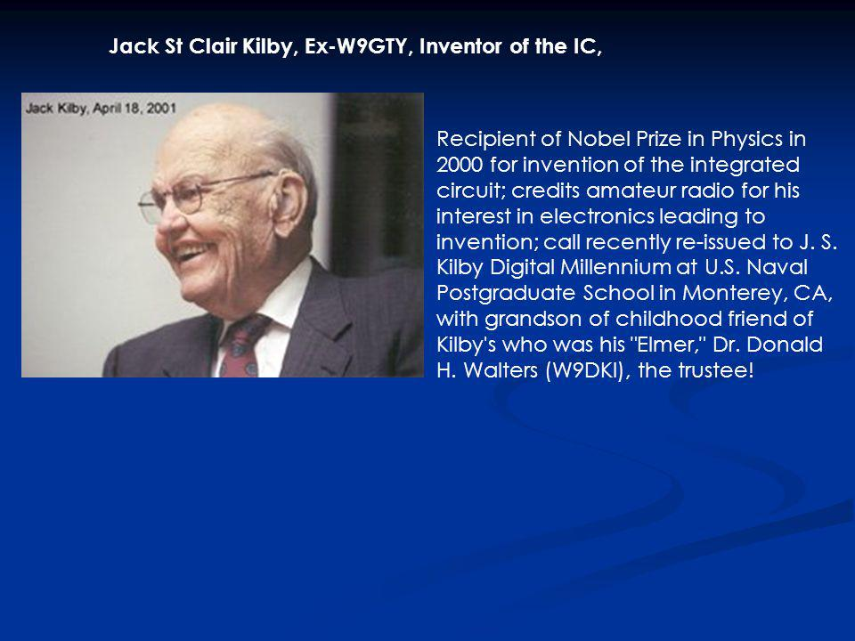 Jack St Clair Kilby, Ex-W9GTY, Inventor of the IC,