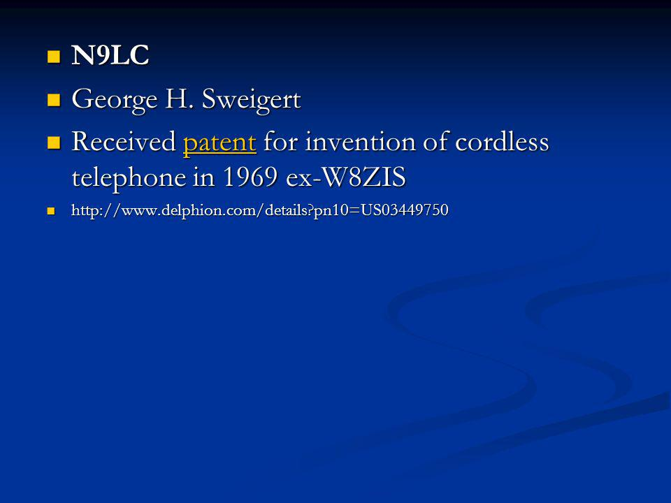 Received patent for invention of cordless telephone in 1969 ex-W8ZIS