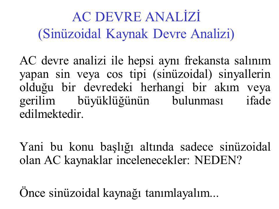 AC DEVRE ANALİZİ (Sinüzoidal Kaynak Devre Analizi)