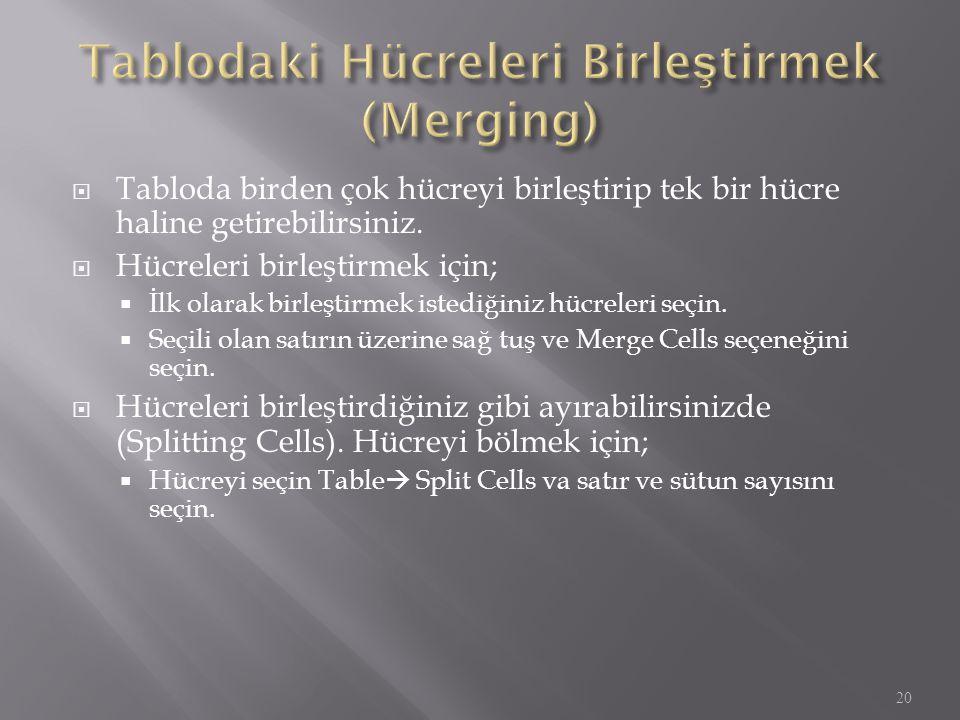 Tablodaki Hücreleri Birleştirmek (Merging)