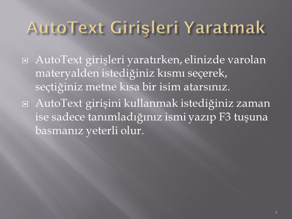 AutoText Girişleri Yaratmak