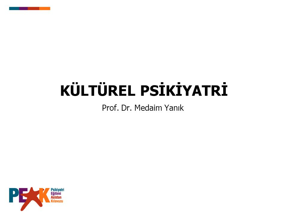 KÜLTÜREL PSİKİYATRİ Prof. Dr. Medaim Yanık