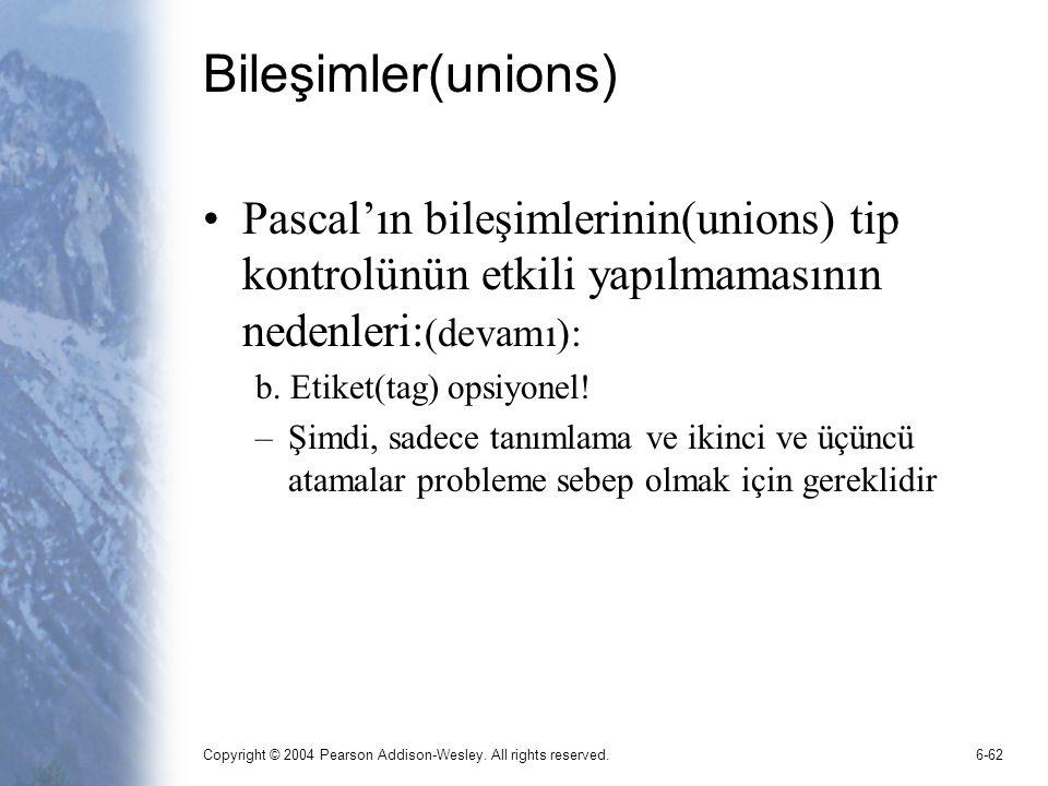 Bileşimler(unions) Pascal'ın bileşimlerinin(unions) tip kontrolünün etkili yapılmamasının nedenleri:(devamı):