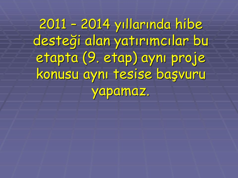 2011 – 2014 yıllarında hibe desteği alan yatırımcılar bu etapta (9