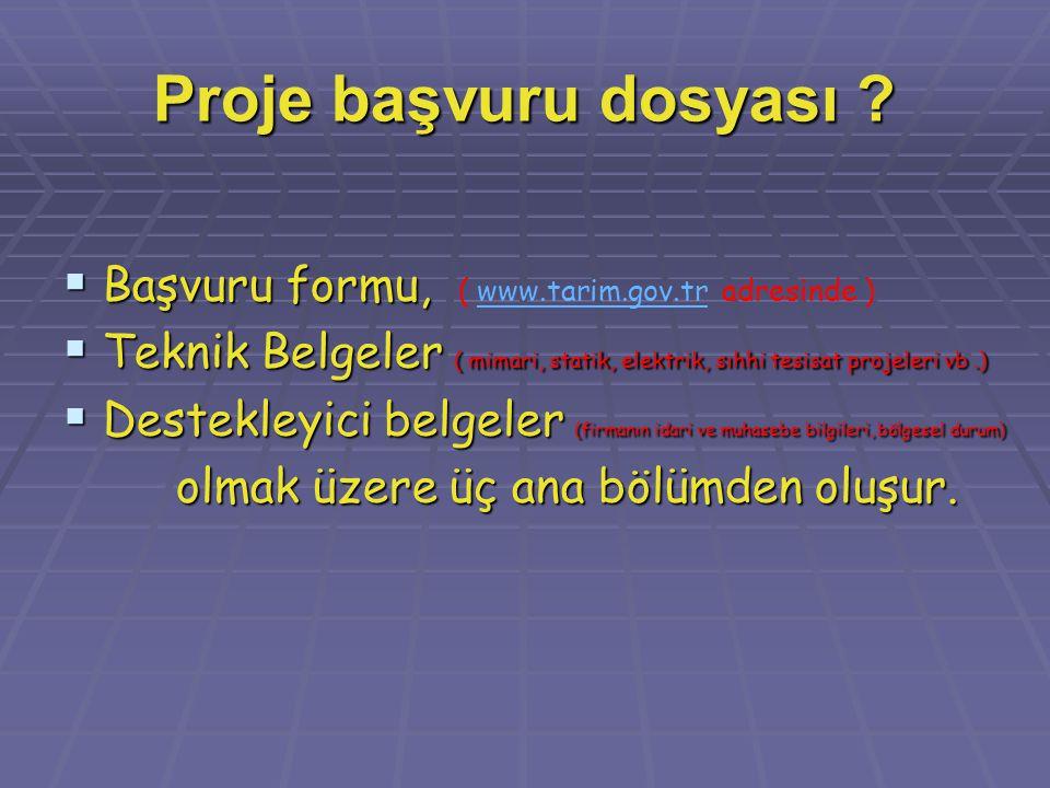 Proje başvuru dosyası Başvuru formu, ( www.tarim.gov.tr adresinde )