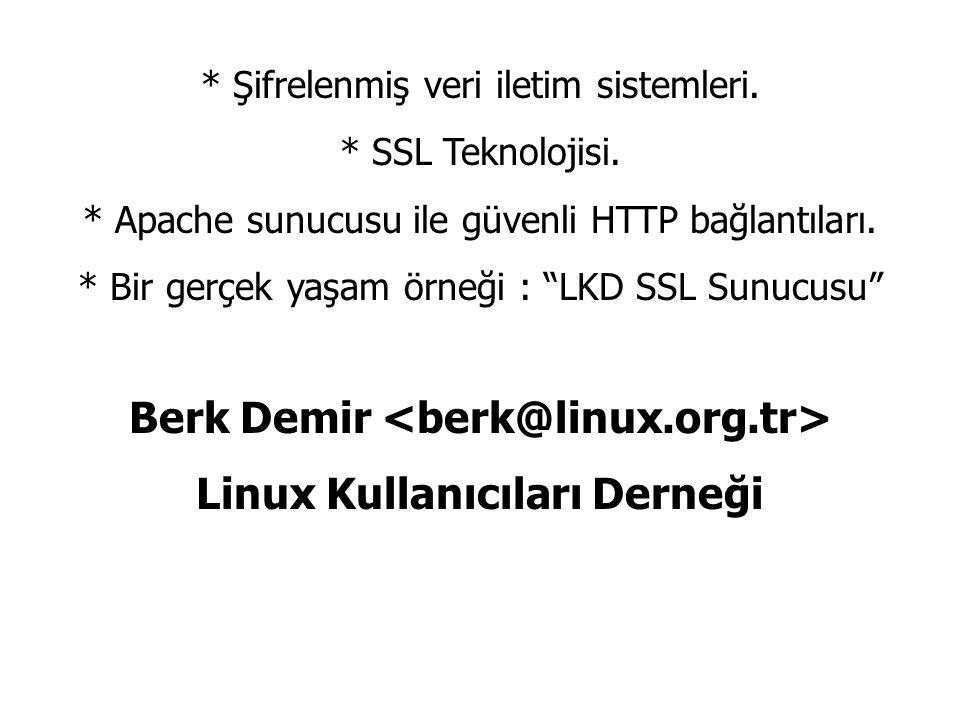 Berk Demir <berk@linux.org.tr> Linux Kullanıcıları Derneği