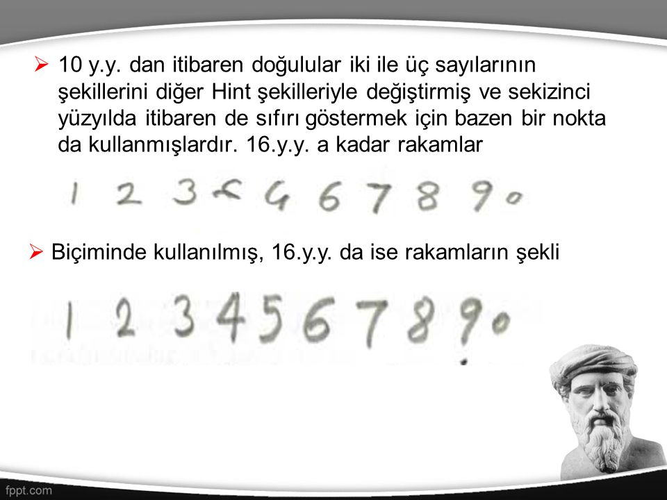 10 y.y. dan itibaren doğulular iki ile üç sayılarının şekillerini diğer Hint şekilleriyle değiştirmiş ve sekizinci yüzyılda itibaren de sıfırı göstermek için bazen bir nokta da kullanmışlardır. 16.y.y. a kadar rakamlar