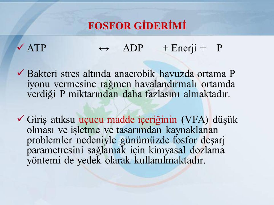 FOSFOR GİDERİMİ ATP ↔ ADP + Enerji + P.