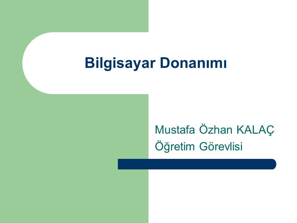 Mustafa Özhan KALAÇ Öğretim Görevlisi