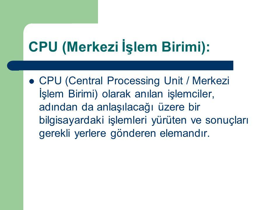 CPU (Merkezi İşlem Birimi):