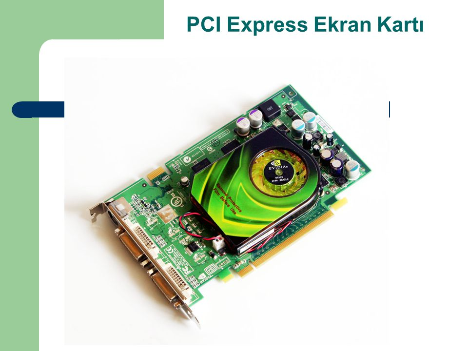 PCI Express Ekran Kartı