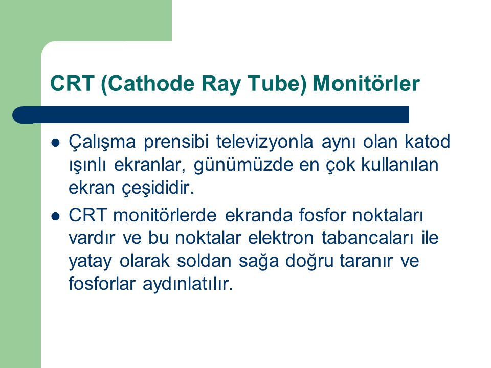 CRT (Cathode Ray Tube) Monitörler