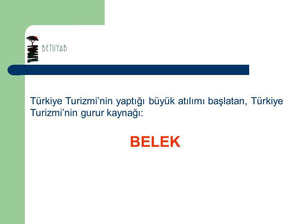 Türkiye Turizmi'nin yaptığı büyük atılımı başlatan, Türkiye Turizmi'nin gurur kaynağı: