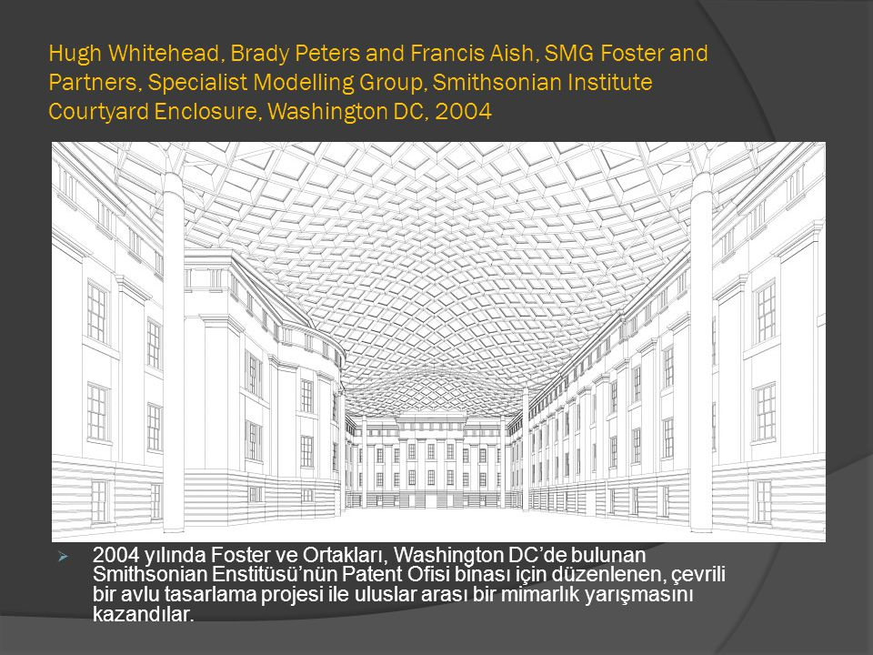 Hugh Whitehead, Brady Peters and Francis Aish, SMG Foster and Partners, Specialist Modelling Group, Smithsonian Institute Courtyard Enclosure, Washington DC, 2004