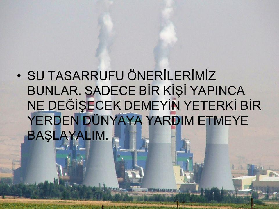 SU TASARRUFU ÖNERİLERİMİZ BUNLAR