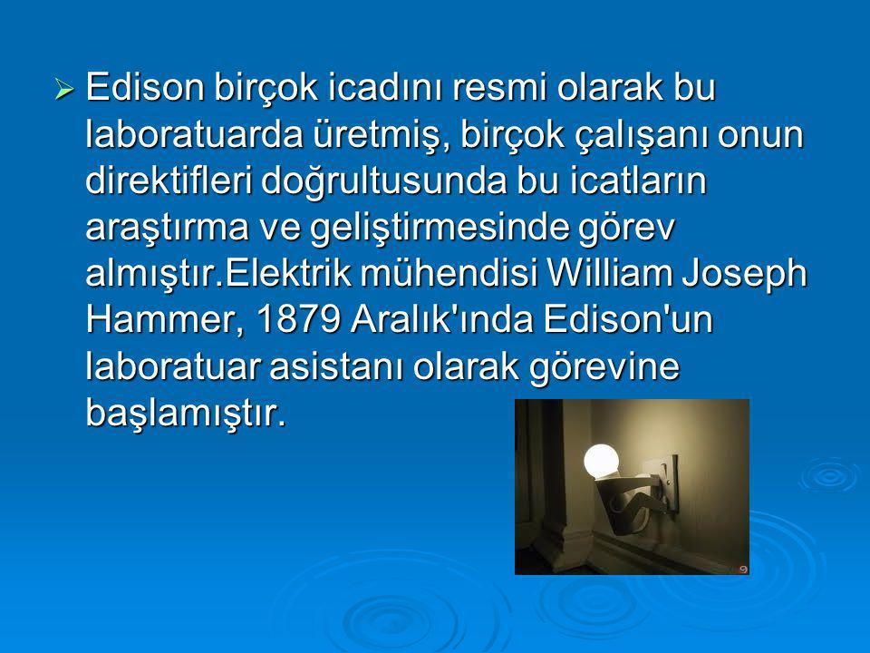 Edison birçok icadını resmi olarak bu laboratuarda üretmiş, birçok çalışanı onun direktifleri doğrultusunda bu icatların araştırma ve geliştirmesinde görev almıştır.Elektrik mühendisi William Joseph Hammer, 1879 Aralık ında Edison un laboratuar asistanı olarak görevine başlamıştır.