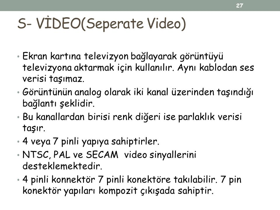 S- VİDEO(Seperate Video)