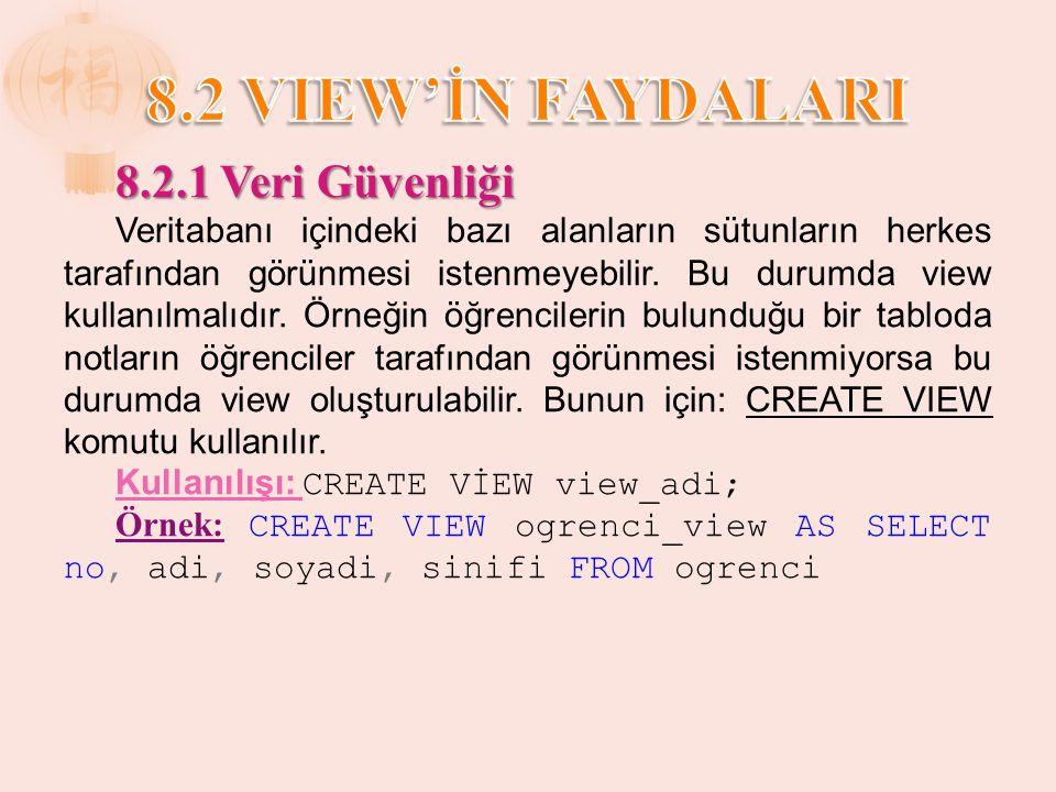 8.2 VIEW'İN FAYDALARI 8.2.1 Veri Güvenliği