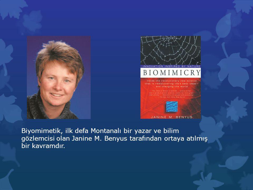 Biyomimetik, ilk defa Montanalı bir yazar ve bilim gözlemcisi olan Janine M.