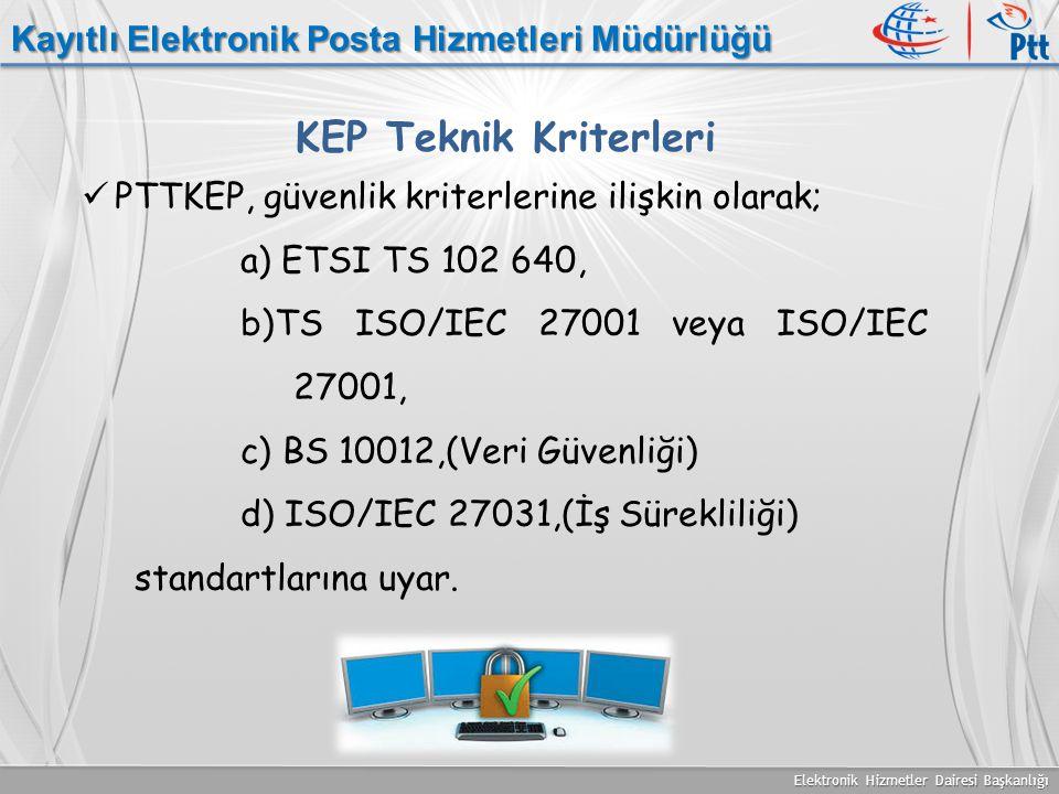 KEP Teknik Kriterleri Kayıtlı Elektronik Posta Hizmetleri Müdürlüğü