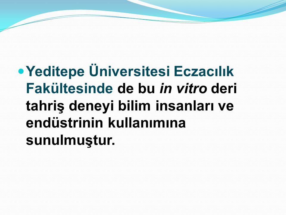 Yeditepe Üniversitesi Eczacılık Fakültesinde de bu in vitro deri tahriş deneyi bilim insanları ve endüstrinin kullanımına sunulmuştur.